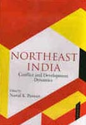 Northeast India Conflict and Development Dynamics