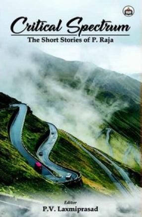 Critical Spectrum: The Short Stories of P. Raja
