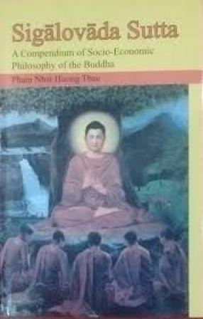 Sigalovada Sutta: A Compendium of Socio-Economic Philosophy of the Buddha