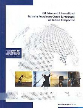 Oil Price and International Trade in Petroleum Crude & Products: An Indian Perspective