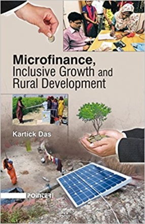 Microfinance, Inclusive Growth and Rural Development
