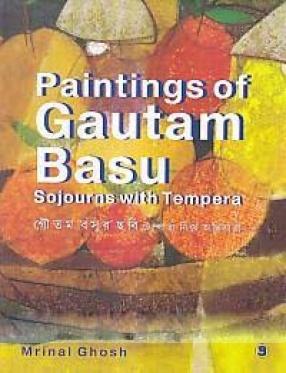 Paintings of Gautam Basu: Sojourns With Tempera