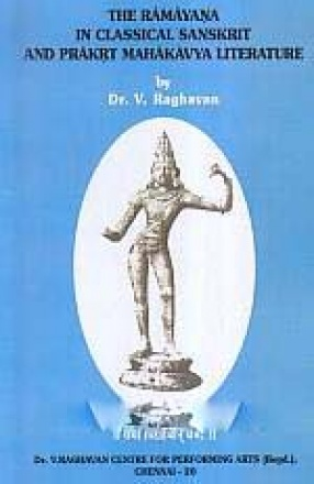 The Ramayana in Classical Sanskrit and Prakrit Mahakavya Literature
