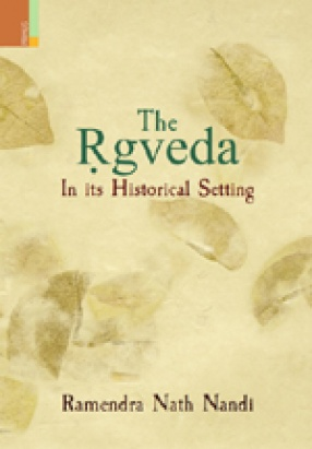 The Rgveda in its Historical Setting