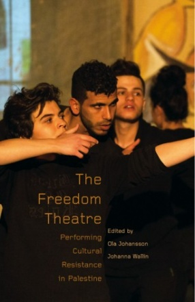The Freedom Theatre: Performing Cultural Resistance in Palestine
