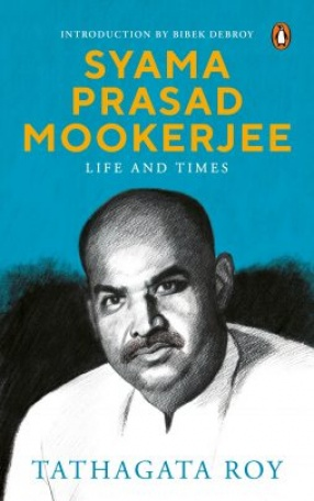 Syama Prasad Mookerjee: Life and Times