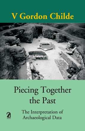 Piecing Together the Past: The Interpretation of Archaeological Data