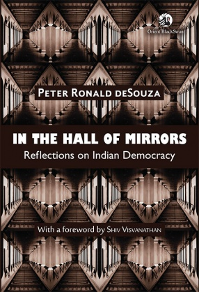 In The Hall of Mirrors: Reflections on Indian Democracy