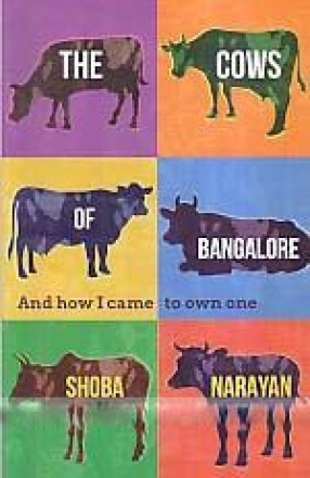 The Cows of Bangalore: And How I Came to Own One