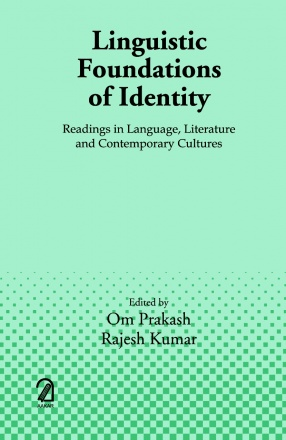 Linguistic Foundations of Identity: Readings in Language, Literature and Contemporary Cultures