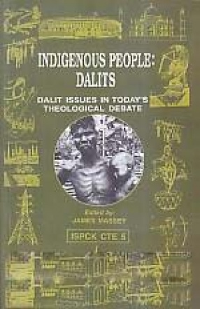 Indigenous People: Dalits: Dalit Issues in Today's Theological Debate