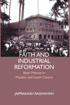 Faith and Industrial Reformation: Basel Mission in Malabar and South Canara