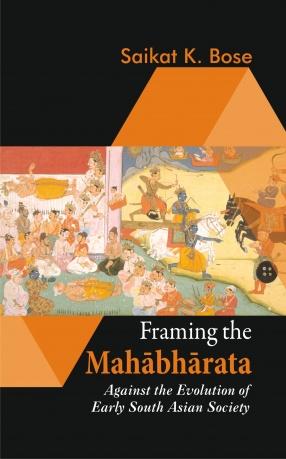 Framing the Mahabharata: Against the Evolution of Early South Asian Society