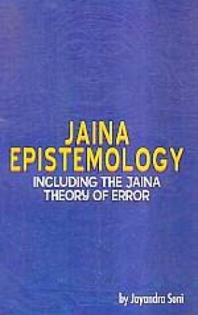 Jaina Epistemology: Including The Jaina Theory of Error