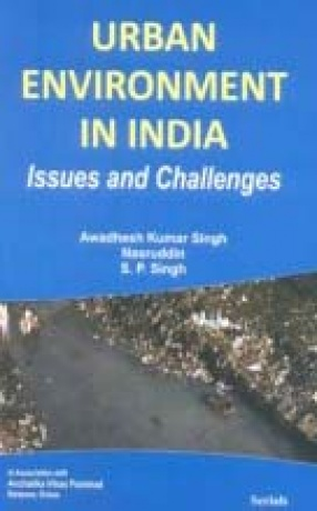 Urban Environment in India: Issues and Challenges