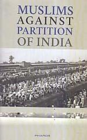 Muslims Against Partition of India: Revisiting the Legacy of Allah Bakhsh and Other Patriotic Muslims