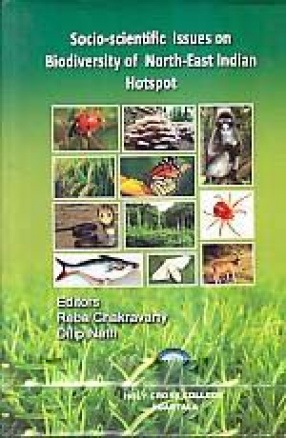 Socio-Scientific Issues on Biodiversity of North-East Indian Hotspot