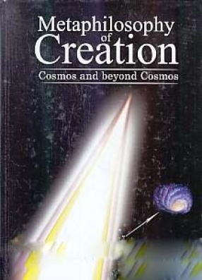 Metaphilosophy of Creation: Cosmos and Beyond Cosmos