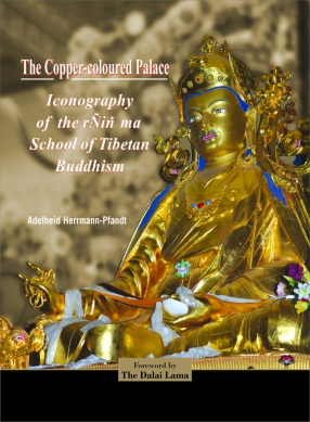 The Copper-Coloured Palace: Iconography of the rÑiṅ ma School of Tibetan Buddhism (In 3 Volumes)