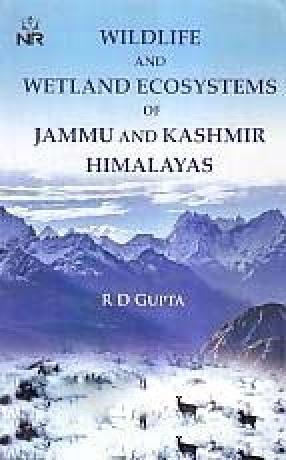 Wildlife and Wetland Ecosystems of Jammu and Kashmir Himalayas