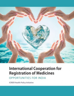 International Cooperation for Registration of Medicines: Opportunities For India