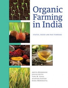 Organic Farming in India: Status, Issues and Way Forward