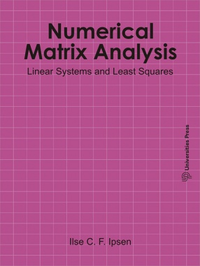 Numerical Matrix Analysis: Linear Systems and Least Squares