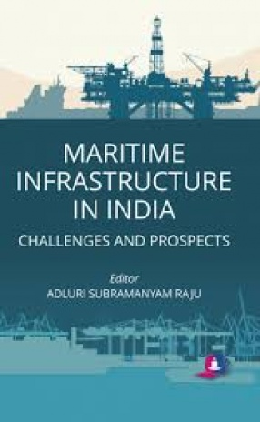 Maritime Infrastructure in India: Challenges and Prospects
