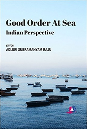 Good Order at Sea: Indian Perspective