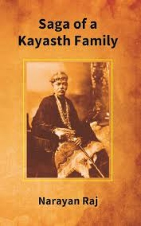 Saga of a Kayasth Family: Unique Family of Seven Generations and its Contribution to Literature