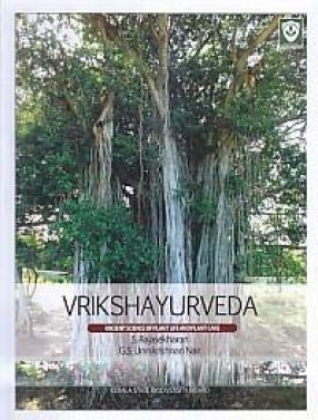 Vrikshayurveda: Ancient Science of Plant Life and Plant Care
