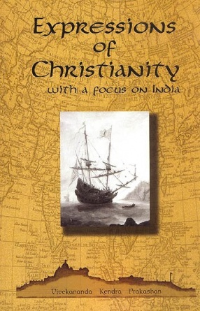 Expressions of Christianity: With a Focus on India