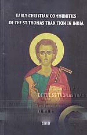 Early Christian Communities of The St Thomas Tradition in India