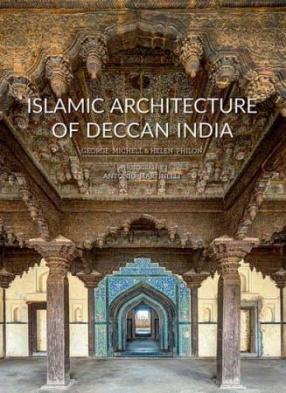 Islamic Architecture of Deccan India: Deccan Heritage Foundation