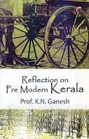 Reflections on Pre Modern Kerala