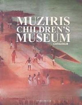 Muziris Children's Museum: Catalogue