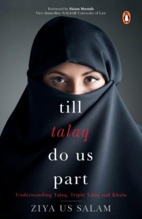 Till Talaq Do Us Part: Understanding Talaq, Triple Talaq and Khula