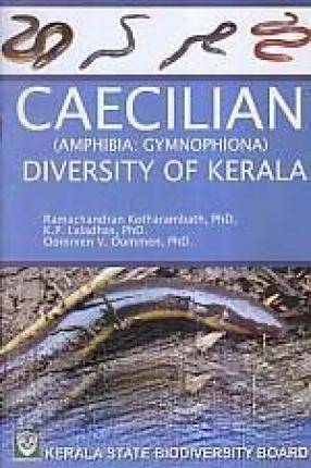 Caecilian: Amphibia: Gymnophiona: Diversity of Kerala