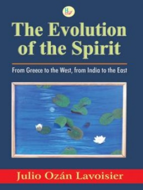 The Evolution of the Spirit: From Greece to the West, from India to the East