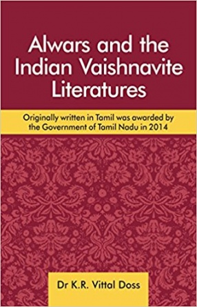 Alwars and the Indian Vaishnavite Literatures: Originally Written in Tamil was Awarded by the Government of Tamil Nadu in 2014