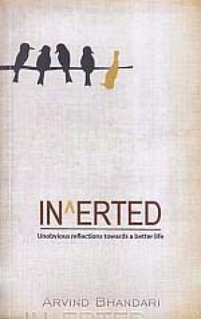 Inverted: Unobvious Reflections Towards a Better Life