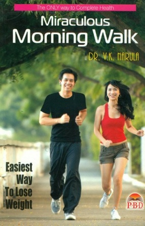 Miraculous Morning Walk: The Only Way to Complete Health: Easiest Way to Loose Weigh