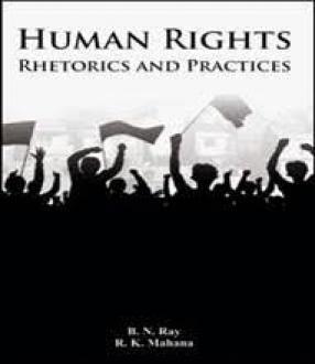 Human Rights: Rhetorics and Practices