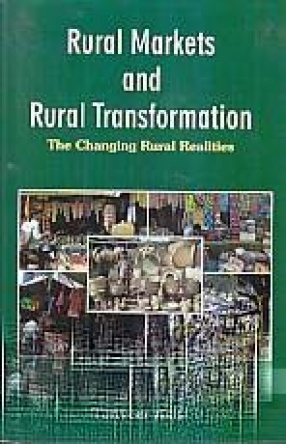 Rural Markets and Rural Transformation: The Changing Rural Realities