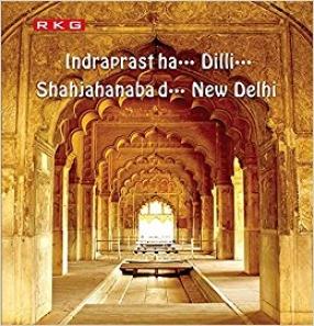 Indraprastha...Dilli....Shahjahanabad...New Delhi