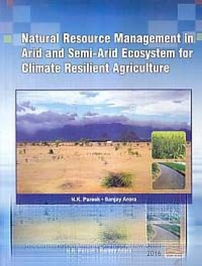 Natural Resource Management in Arid and Semi-Arid Ecosystem for Climate Resilient Agriculture