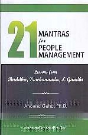 21 Mantras for People Management: Lessons from Buddha, Vivekananda, & Gandhi