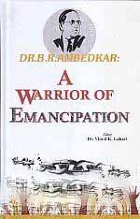 Dr. B.R. Ambedkar: A Warrior of Emancipation