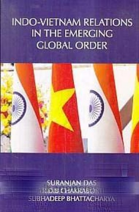 Indo-Vietnam Relations in The Emerging Global Order