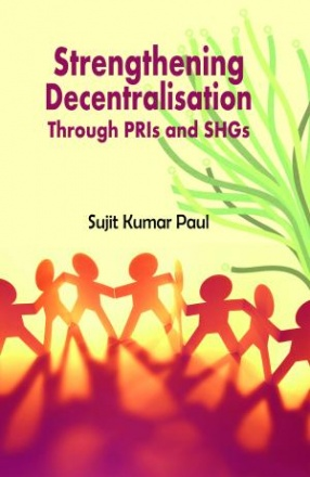 Strengthening Decentralization Through PRIs and SHGs